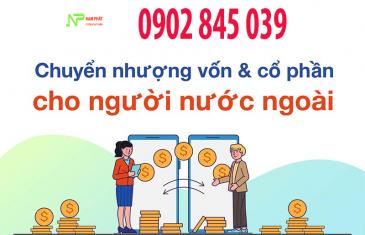 Thu tuc chuyen nhuong von gop cho nguoi nuoc ngoai